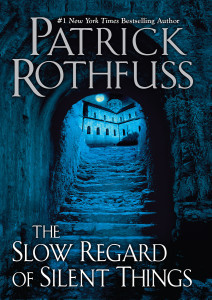 Cover of The Slow Regard of Silence Things by Patrick Rothfuss.